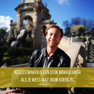 Frank Boon - Motivatie quotes - Keuzes maken