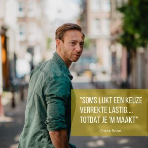 Frank Boon - Motivatie quotes - Spannende keuze